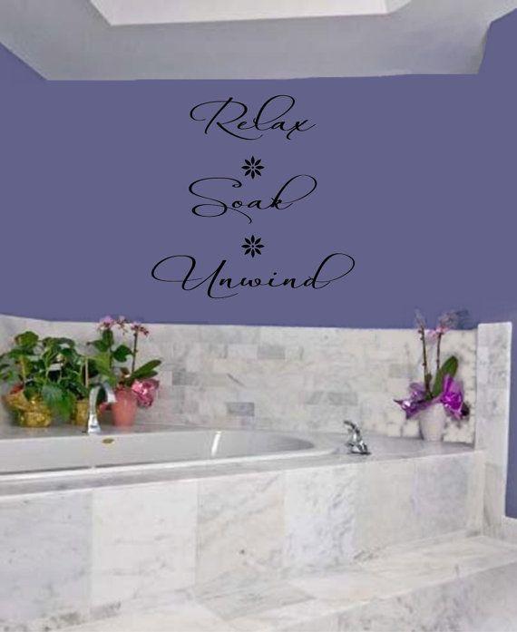 Bathroom Decal Relax Soak Unwind Bathroom Wall Decal - Bathroom Decor   http://www.etsy.com/shop/RoyceLaneCreations