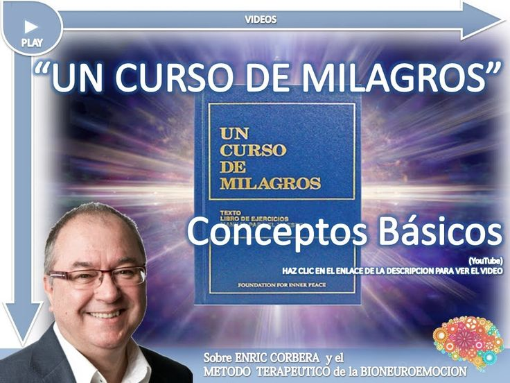 UN CURSO DE MILAGROS, CONCEPTOS BASICOS   Enric Corbera   YouTube