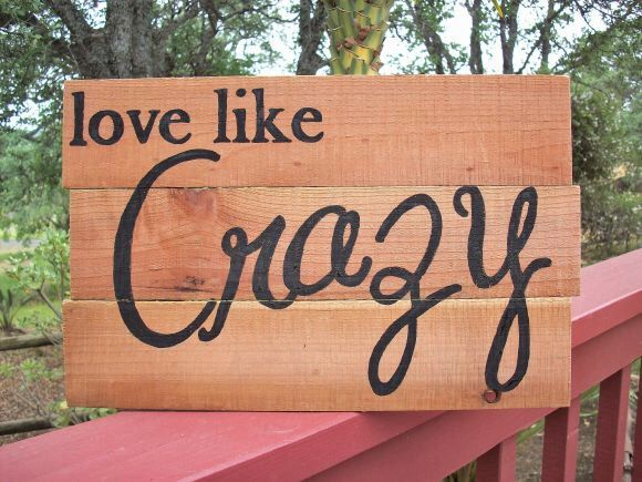 Western Sign / Love Like Crazy / Country Music Song Lyric / Country Western Decor / Rustic Wood Sign / Country Wedding Decor by TheCrickettyCottage on Etsy https://www.etsy.com/listing/184773768/western-sign-love-like-crazy-country