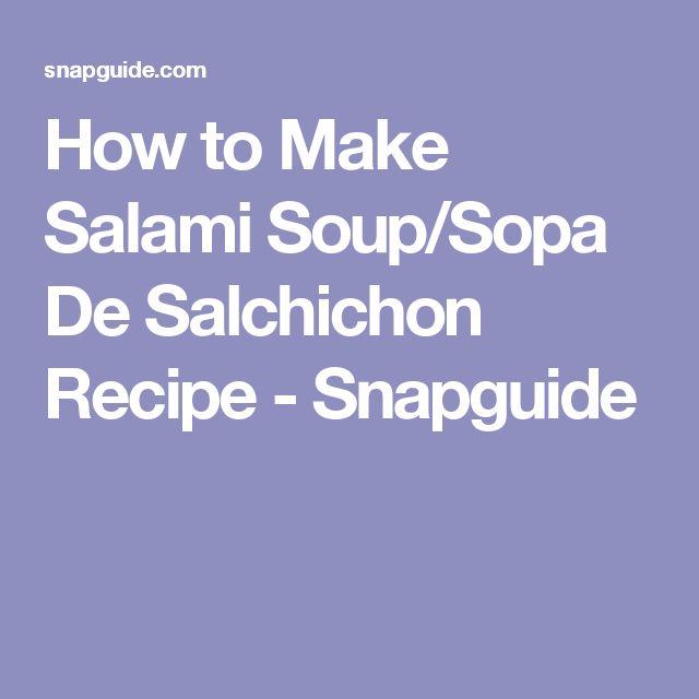 How to Make Salami Soup/Sopa De Salchichon Recipe - Snapguide