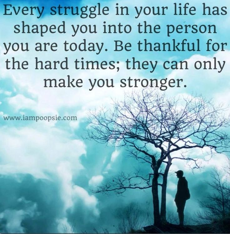 #struggle #your #life #shaped #person #today #thankful #hard · Quotes About  Being ...