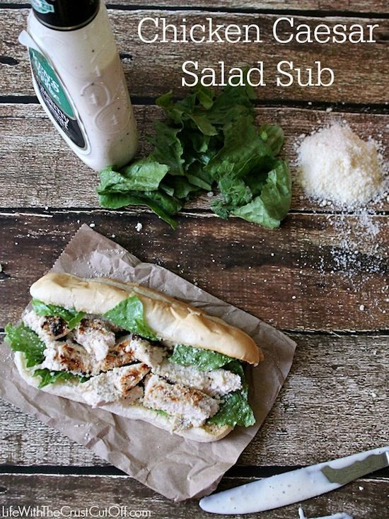 Chicken Caeser Salad Sub by Life with the Crust Cut Off PLUS 7 other fancy looking dinner recipes for super busy moms!
