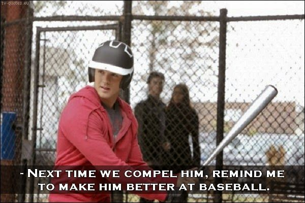 TV Quotes: The Vampire Diaries - Quote - Remind me to make him better at baseball