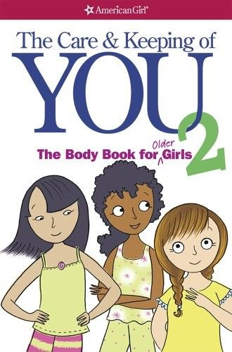 "The Care and Keeping of You 2: The Body Book for Older Girls - The sequel to the beloved bestseller ""The Care and Keeping of You."" This edition provides more in-depth information on girls' physical and emotional development."