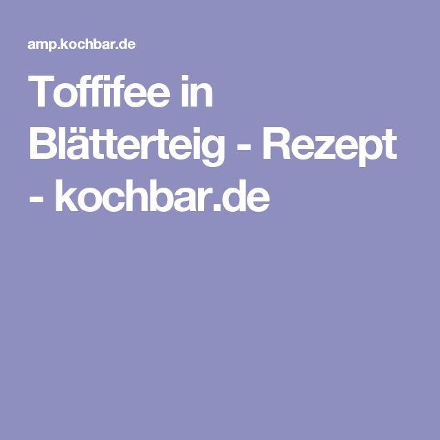 Toffifee in Blätterteig - Rezept - kochbar.de