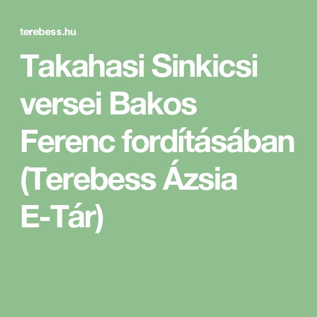 Takahasi Sinkicsi versei Bakos Ferenc fordításában (Terebess Ázsia E-Tár)