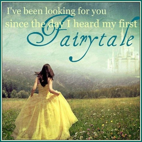 I've been looking for you since I heard my first fairytale.: Vintage Disney, Dreams, Disney Princesses, Cute Quotes, Love Quotes, Prince Charms, Fairytale, Fairyt Quotes, Fairies Tales