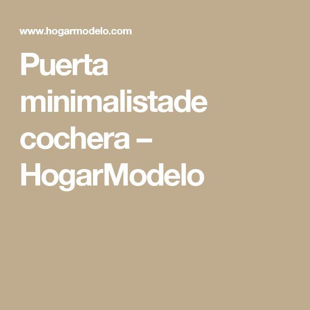 Puerta minimalistade cochera  – HogarModelo