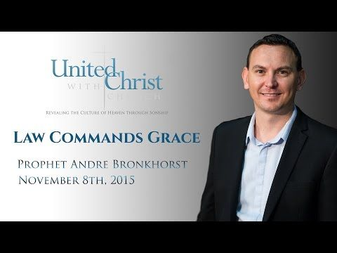 Law Commands Grace by Prophet Andre Bronkhorst 11/08/2015 - YouTube