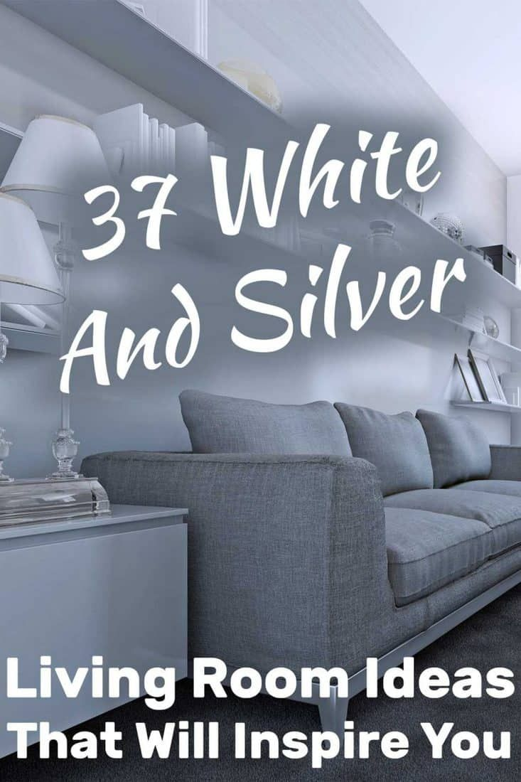 37 White And Silver Living Room Ideas That Will Inspire You Silver Living Room Living Room Decor Inspiration Trending Decor #silver #and #white #living #room #ideas