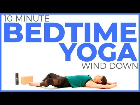 24 10 minute relaxing stretch yoga for bedtime  sarah