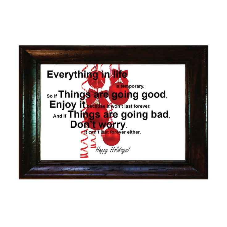 Words for Life - Things are going good...Holidays Series  Custom Made Bible Verse/Quote picture frame from $3.9  Langham Mall Unit 2333 & 2335 Level 2, 8339 Kennedy Road, Markham, Ontario, Canda  www.OneOfAKaIND.com