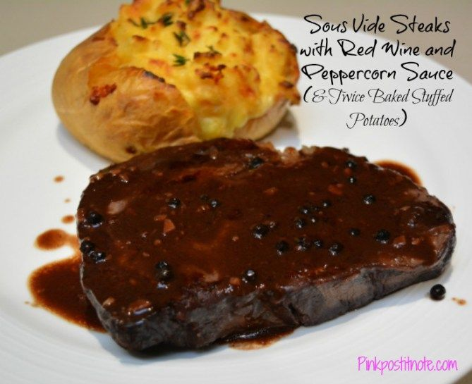 Sous Vide Scotch Fillet Steaks with red wine and peppercorn sauce with twice baked stuffed potatoes from pinkpostitnote.com