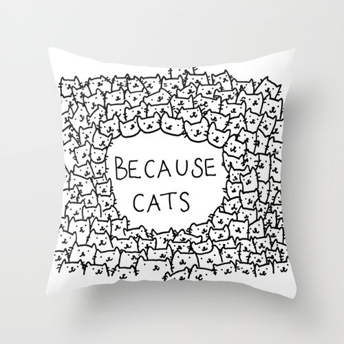 Because cats Throw Pillow @krizzikinz
