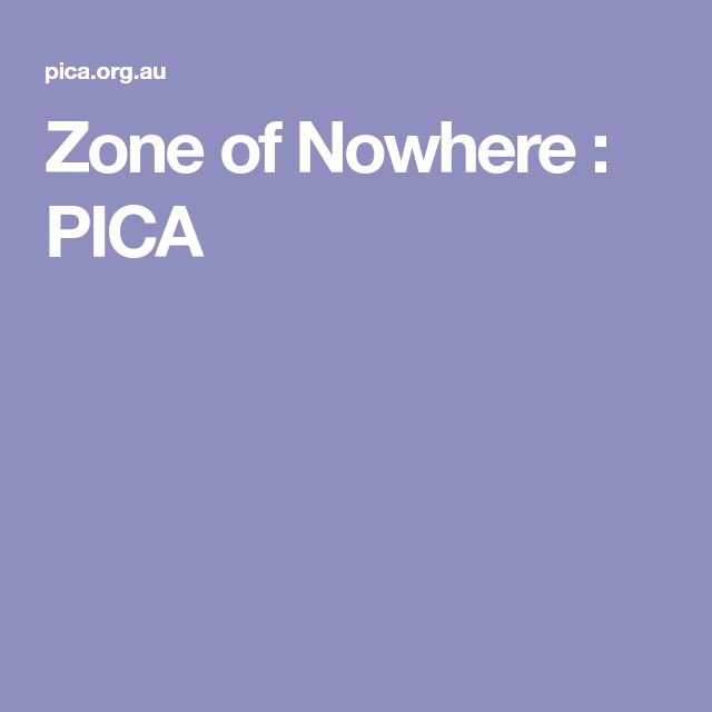 Zone of Nowhere : PICA