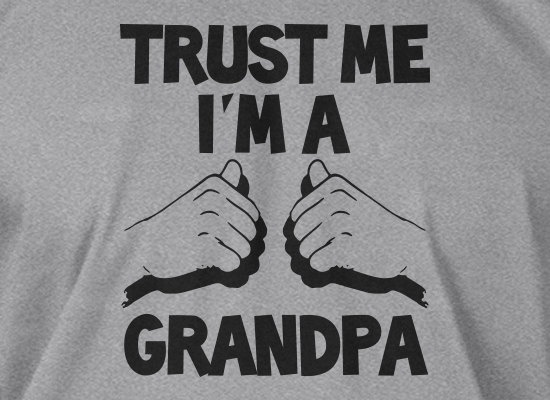 Trust Me I'm A Grandpa Father's Day Christmas Gift New Baby Birthday Gifts for Dad Grandparent Screen Printed T-Shirt Mens  Funny Geek. $14.99, via Etsy.