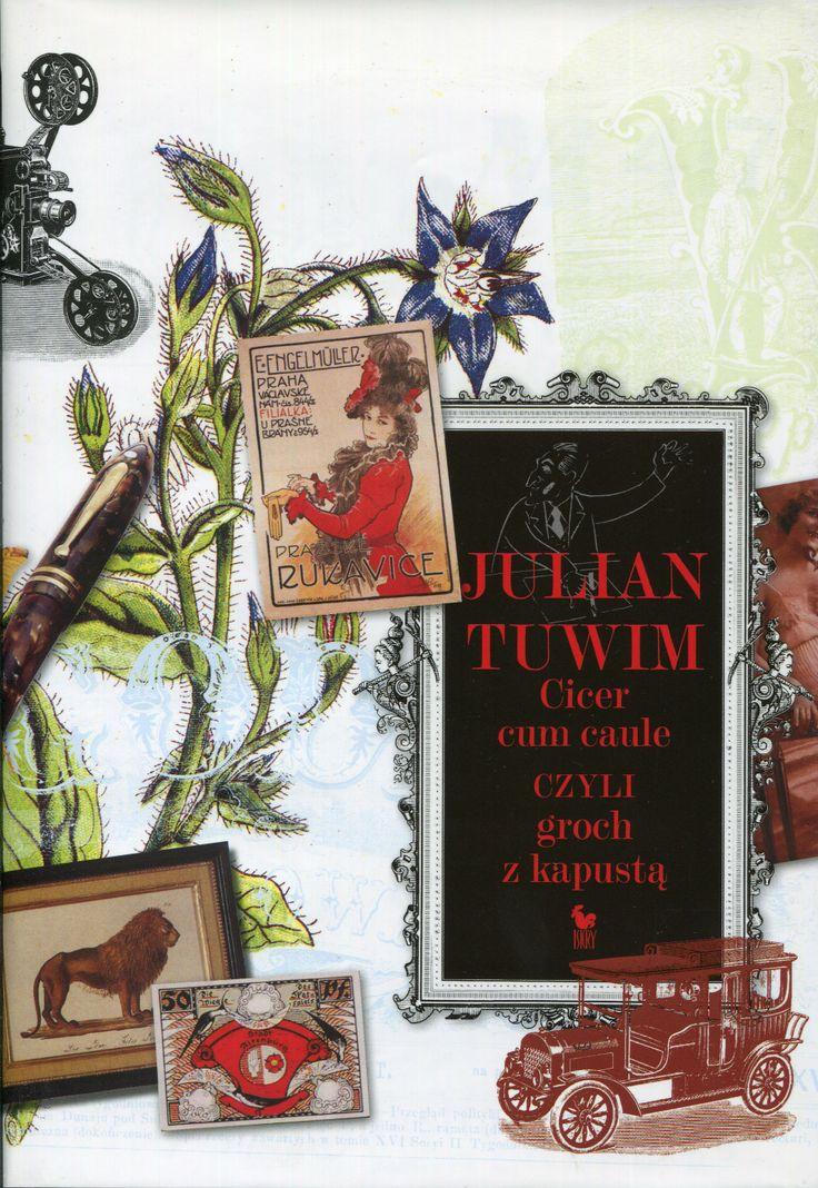 """""""Cicer cum caule czyli groch z kapustą"""" Julian Tuwim Cover by Andrzej  Barecki Published by Wydawnictwo Iskry 2009"""