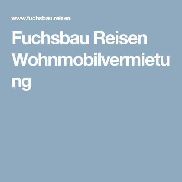 Fuchsbau Reisen Wohnmobilvermietung