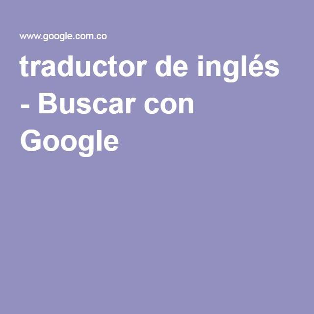 traductor de inglés - Buscar con Google