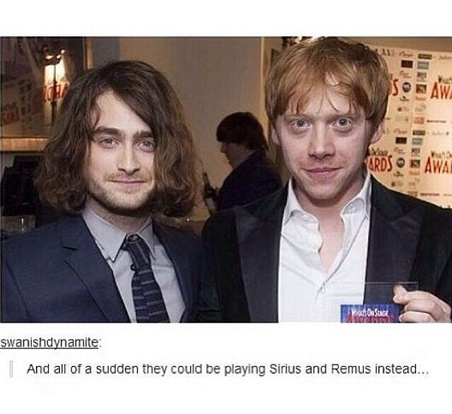 Merlin's beard Harry, what have you done with you hair?! Wow, they could definitely play Sirius and Remus now lol