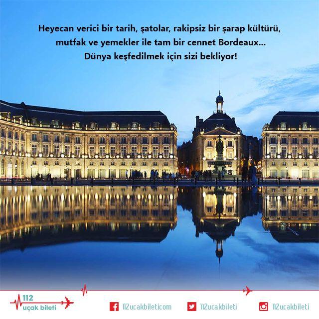 Heyecan verici bir #tarih, şatolar, rakipsiz bir #şarap #kültürü, #mutfak ve yemekler ile tam bir #cennet #Bordeaux. #uçakbileti