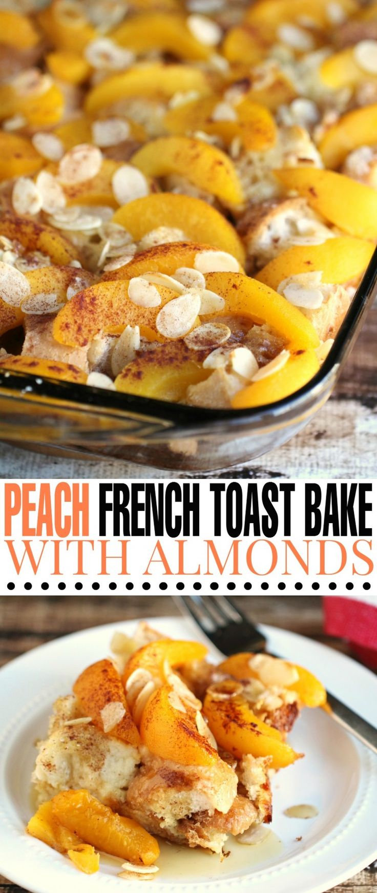 This Peach French Toast Bake with Almonds is an overnight french toast casserole. It's an easy breakfast bake you might know as a wife saver breakfast – perfect for Christmas morning brunch!
