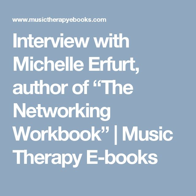 81 best music therapy ebooks images on pinterest author book and interview with michelle erfurt author of the networking workbook music therapy e fandeluxe Gallery