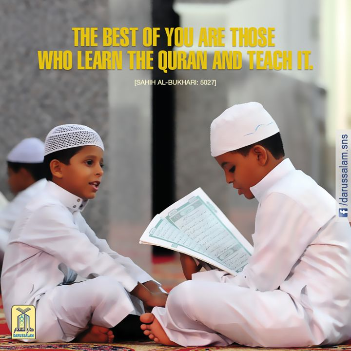 The Messenger of Allah (Allah's mercy & peace be upon him) said that the best of you are those who learn the Quran and teach it. #DarussalamPublishers #HadithOfTheDay #Islamic #CollectionOfHadiths