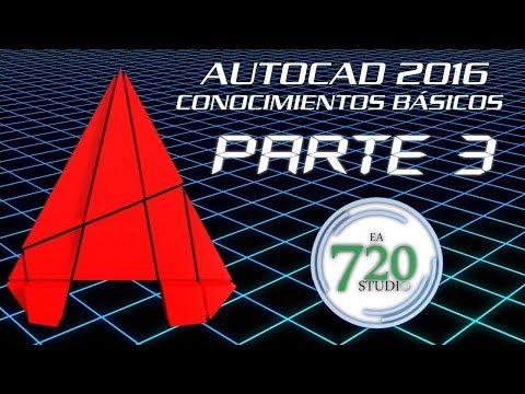 Curso Básico Autocad 2016 Parte 3 - Tutorial Para Principiantes - En Español - YouTube