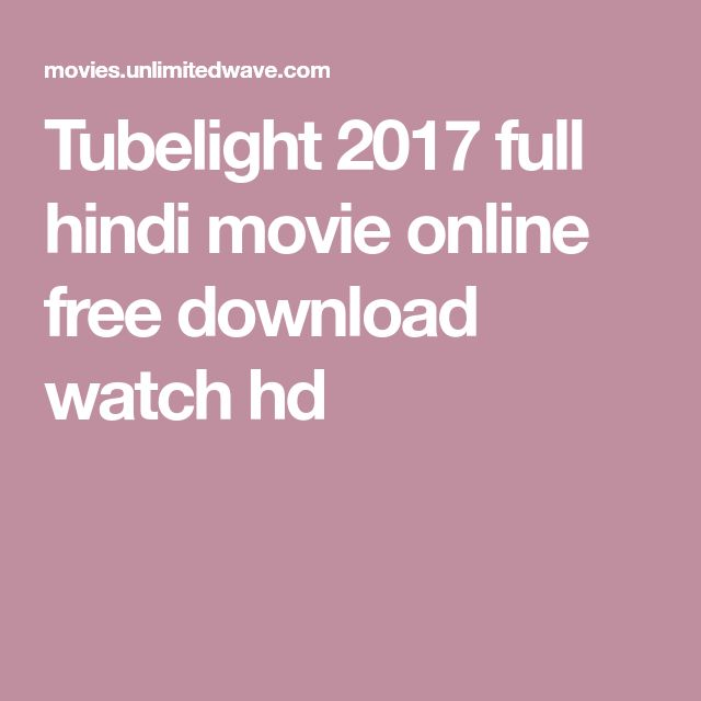 Tubelight 2017 full hindi movie online free download watch hd