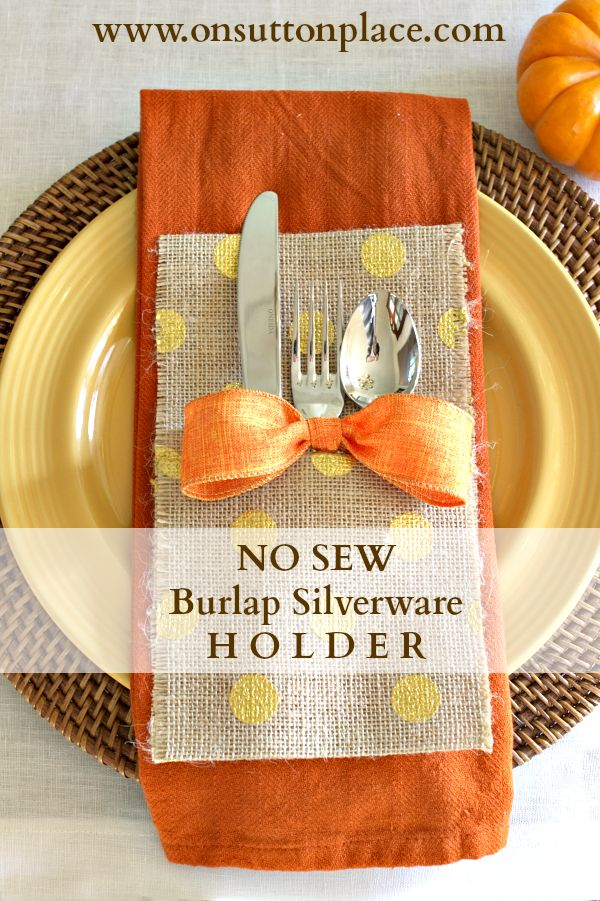 Make this no sew burlap silverware holder in a matter of minutes - change ribbon, add decorative accents! /v