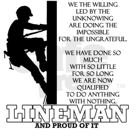 Lineman @April Grouette for my brother in law and Byron!  Cool!