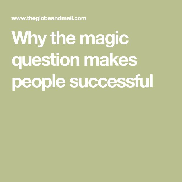 Why the magic question makes people successful
