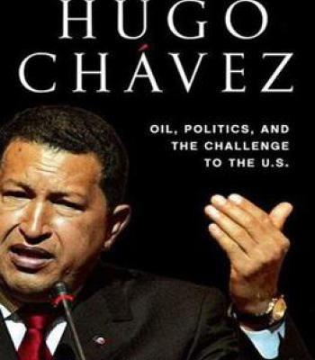 Hugo Chávez: Oil Politics And The Challenge To The U.S. PDF