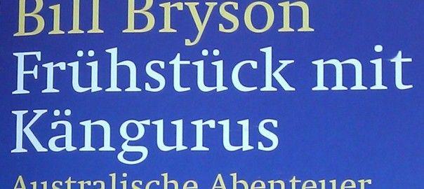 Weiterer Roman von Bill Bryson in der Buchbesprechung: http://www.literaturasyl.de/buchbesprechung/fruehstueck-mit-kaengurus-bill-bryson/