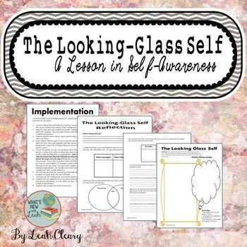 The Looking-Glass Self is one of those abstract Sociological concepts that can be difficult for high school students to understand. This lesson guides them through it by encouraging them to relate it to their own lives. They will watch film clips and respond to them on one of the handouts; they will complete a foldable that asks them to consider