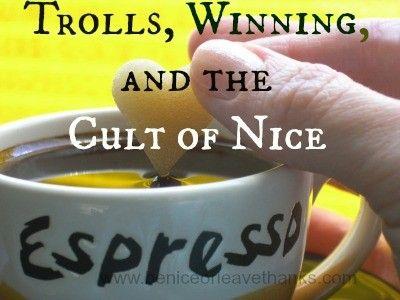 Trolls, Winning, and the Cult of Nice.jpg