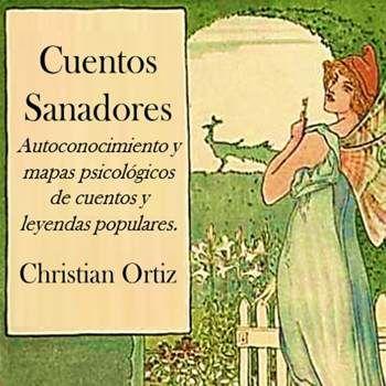 Cuentos Sanadores (Christian Ortiz) http://reikinuevo.com/cuentos-sanadores-christian-ortiz/