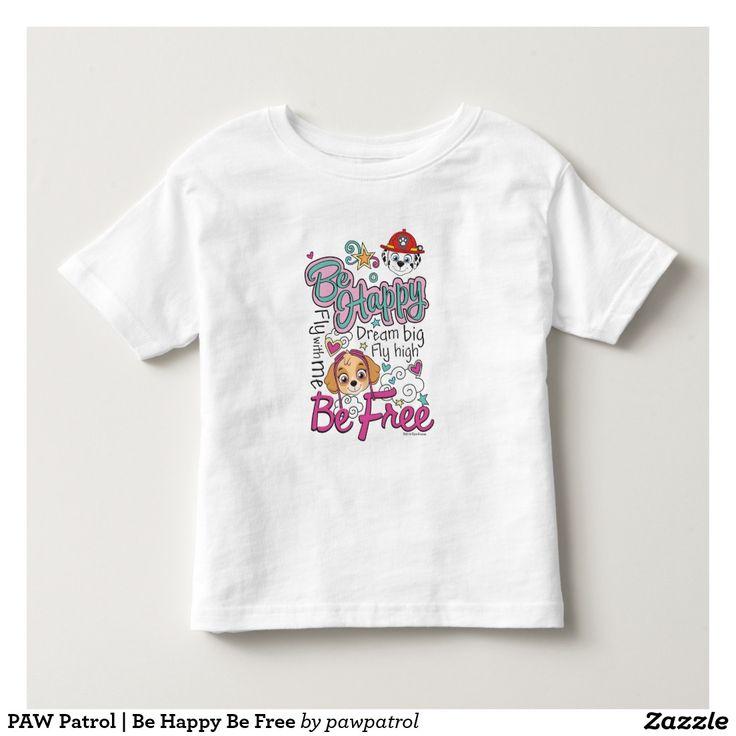 PAW Patrol | Be Happy Be Free. Puppy, dog lover. Baby, bebé. Producto disponible en tienda Zazzle. Vestuario, moda. Product available in Zazzle store. Fashion wardrobe. Regalos, Gifts. #camiseta #tshirt