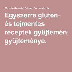 Egyszerre glutén- és tejmentes receptek gyűjteménye.