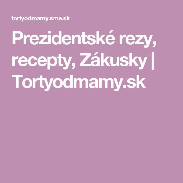 Prezidentské rezy, recepty, Zákusky | Tortyodmamy.sk