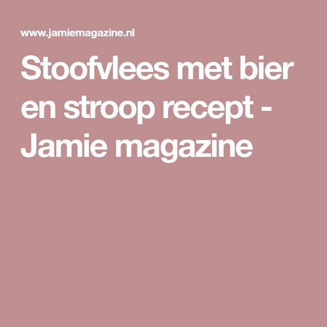 Stoofvlees met bier en stroop recept - Jamie magazine
