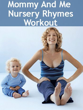 Mommy And Me - Nursery Rhymes Workout