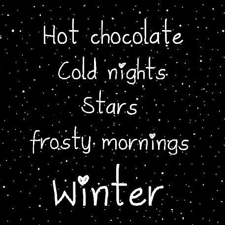Hot chocolate, cold nights, stars, frosty mornings...Love it all❤..L.Loe