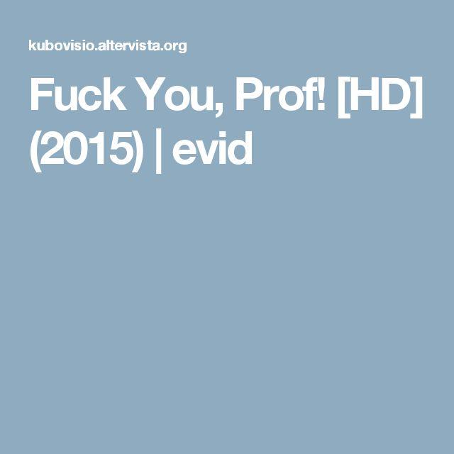 Fuck You, Prof! [HD] (2015)   evid