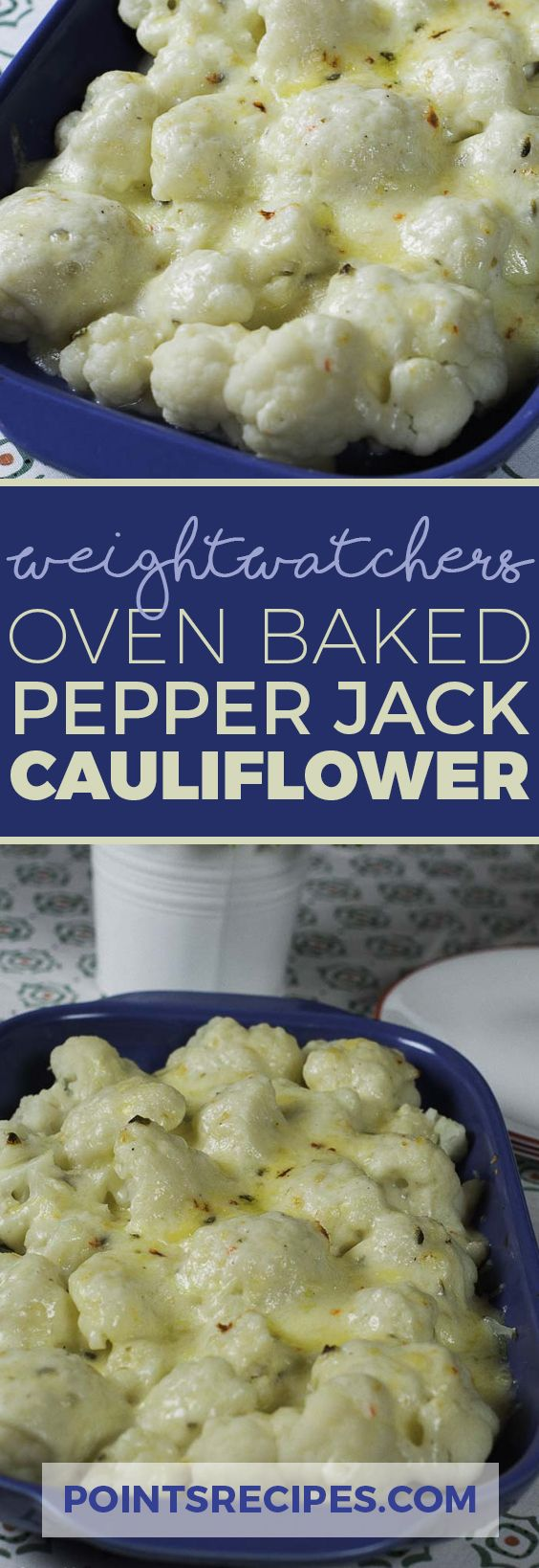 Baked Cauliflower with Pepper Jack Cheese (Weight Watchers SmartPoints)