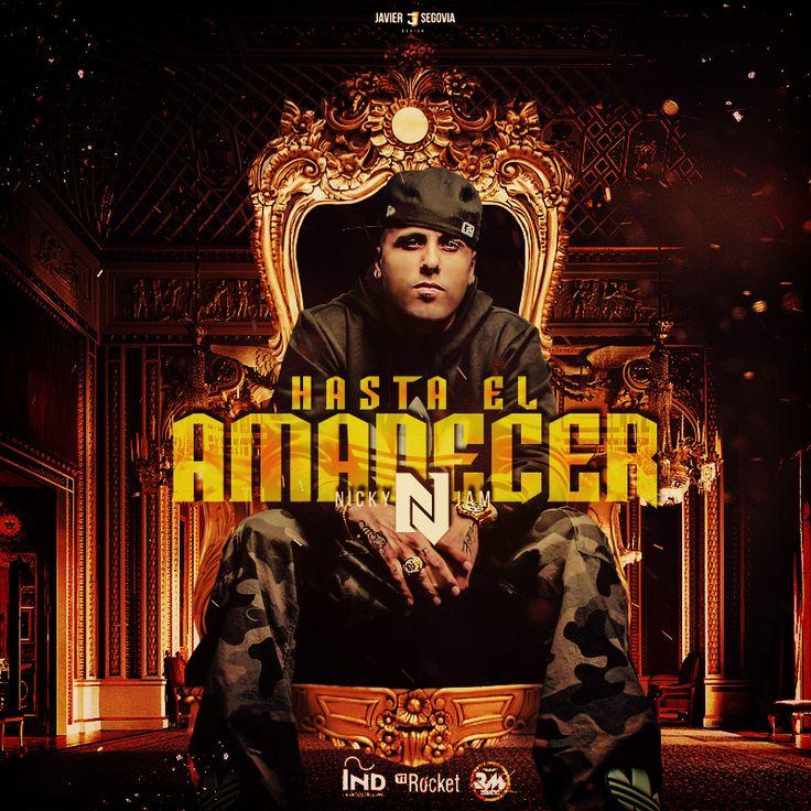 Hasta El Amanecer Nicky Jam by JaviDesignAK47.deviantart.com on @DeviantArt
