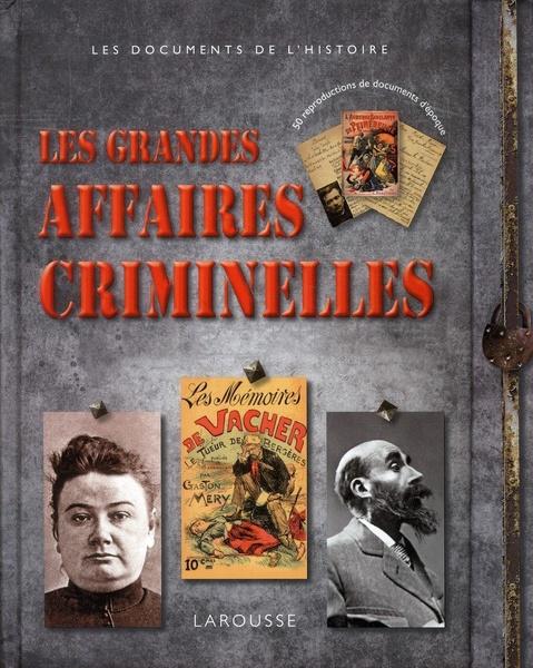 *Les grandes affaires criminelles, Renaud Thomazo. Cliquez sur l'image pour écouter l'émission.