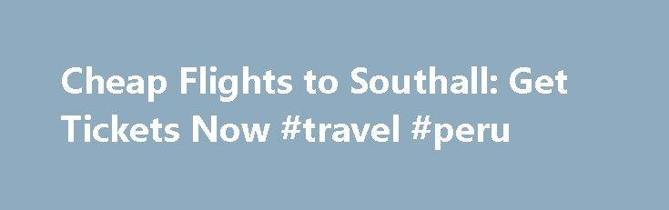 Cheap Flights to Southall: Get Tickets Now #travel #peru http://travels.remmont.com/cheap-flights-to-southall-get-tickets-now-travel-peru/  #southhall travels # Cheapest Flights to Southall Top Destinations Similar to Southall Southall Flights When looking for plane tickets to Southall, the ease and convenience of using Expedia.com simply can't be beat. With tons of departure points and flights options... Read moreThe post Cheap Flights to Southall: Get Tickets Now #travel #peru appeared…