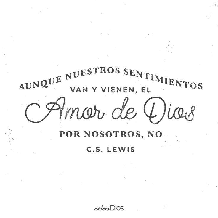 Aunque nuestros sentimientos van y vienen, el amor de Dios por nosotros, no…